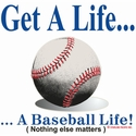 Get A Life... Baseball Design T-Shirt - in 22 Shirt Colors