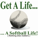 Get A Life... Softball Design T-Shirt - in 22 Shirt Colors