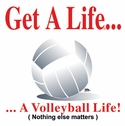 Get a Life... Volleyball Design Long Sleeve Shirt - in 20 Shirt Colors