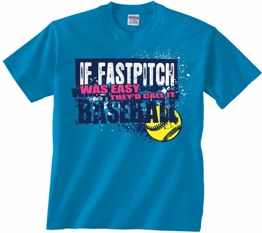39 if fastpitch was easy 39 short sleeve softball bright for Make t shirts fast