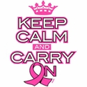 Pink Ribbon Keep Calm & Carry On T-Shirt - in 22 Shirt Colors