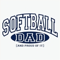Softball Dad, Proud Of It Design T-Shirt - in 22 Shirt Colors