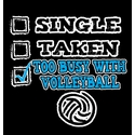 Volleyball T-Shirt - Too Busy With Vball Design Black Short Sleeve