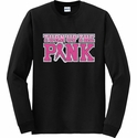 Turn Up The Pink Cancer Awareness Long Sleeve Shirt - in 20 Shirt Colors