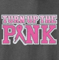 Turn Up The Pink Cancer Awareness T-Shirt - in 27 Shirt Colors
