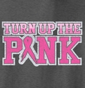 Turn Up The Pink Cancer Awareness T-Shirt - in 22 Shirt Colors