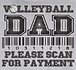 Volleyball Dad, Please Scan For Payment Design Grey T-Shirt