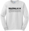 Volleyball Mom Dictionary Definition Long Sleeve Shirt - in 18 Shirt Colors