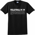 Volleyball Mom Dictionary Definition T-Shirt - in 22 Shirt Colors