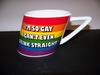 "Rainbow Slanted Mug ""..So Gay Can't... Drink Straight"""