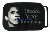 Obama Is My Homeboy Barack Belt Buckle