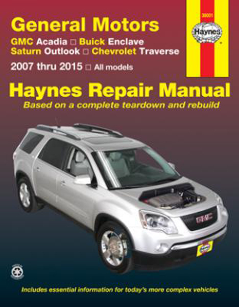 Gmc Acadia  Buick Enclave  Saturn Outlook  U0026 Chevy Traverse Haynes Repair Manual  2007