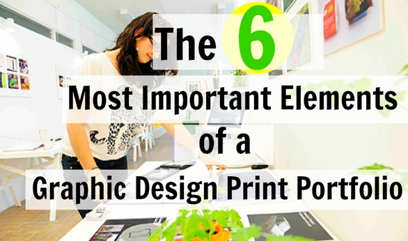 The Six Most Important Elements of a Graphic Design Print Portfolio