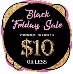 $10 or Less Everything in this section. Black Friday, Cyber Monday 2017 Sale