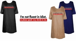 SOLD OUT! FINAL SALE! Fluent in Idiot Plus Size & Supersize T-Shirts 6x