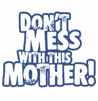 SALE! Don't Mess With This Mother Plus Size & Supersize T-Shirts S M L XL 2x 3x 4x 5x 6x 7x 8x