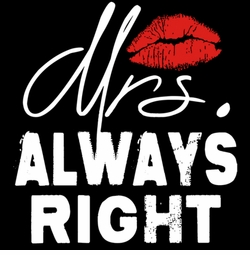 SALE! Mrs. Always Right Plus Size & Supersize T-Shirts S M L XL 2x 3x 4x 5x 6x 7x 8x 9x (Dark & Medium Colors)