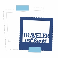 2SYT At The Airport: Traveler Not Tourist  Laser Die Cut