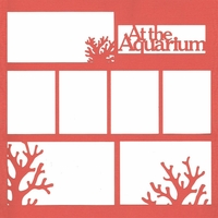 At The Aquarium 12 x 12 Overlay Laser Die Cut