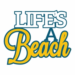 At The Seashore: Life's A Beach Laser Die Cut