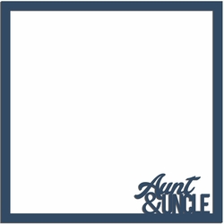 Aunt and Uncle: Aunt and Uncle 12 x 12 Overlay Laser Die Cut
