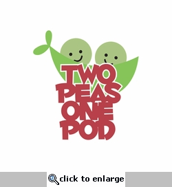 1SYT Belong 2gether: 2 peas one pod Laser Die Cut