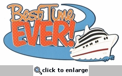 Best Time Ever with Cruise Ship Laser Die Cut