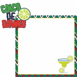 Cinco De Mayo: Cinco De Drinko 2 Piece Laser Die Cut Kit