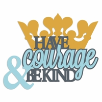 Cinderella: Have Courage and Be Kind Laser Die Cut