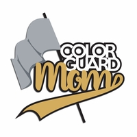 Colorguard: Colorguard Mom Laser Die Cut