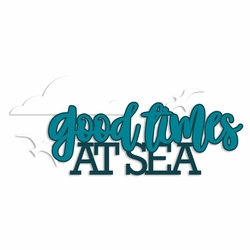 Cruise: Good Times Laser Die Cut