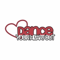 Dance: Dance your Heart Out Laser Die Cut