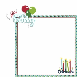 December: Happy Birthday 2 Piece Laser Die Cut Kit