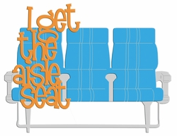 Digital Download: I Get The Aisle Seat Laser Die Cut