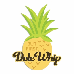 Dole Whip: But First Laser Die Cut