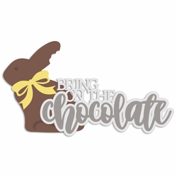 Easter: Bring on the Chocolate Laser Die Cut