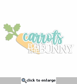 Easter: Carrots for the Bunny Laser Die Cut