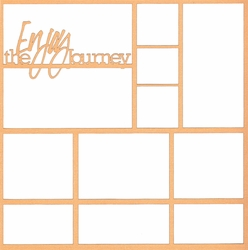 Enjoy The Journey 12 x 12 Overlay Laser Die Cut