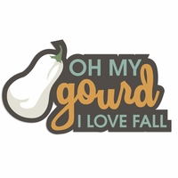 Fall Moments: Oh my Gourd Laser Die Cut