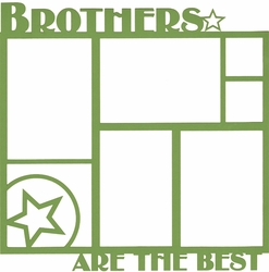 1SYT Family: Brothers Are The Best 12x12 Overlay Laser Die Cut