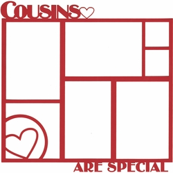 Family: Cousins Are Special 12x12 Overlay Laser Die Cut