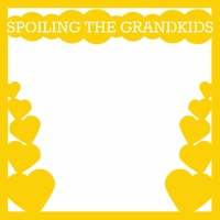 Family Night: Spoiling the Grandkids 12 x 12 Overlay Laser Die Cut