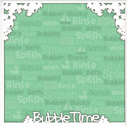 First: Bubble Time 12 x 12 Overlay Quick page Laser Die Cut