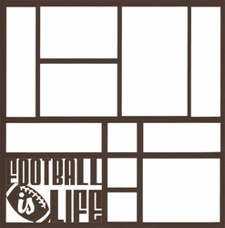 2SYT Football Is Life 12 x 12 Overlay Laser Die Cut