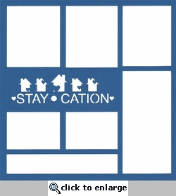 1SYT General Travel: Staycation 12 x 12 Overlay Laser Die Cut