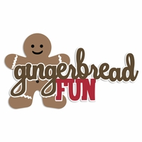 Gingerbread: Gingerbread Fun Laser Die Cut