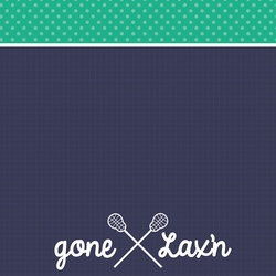 Gone Lax'n: Love This Game 12 x 12 Paper