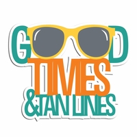 Good Time and Tan Lines Laser Die Cut