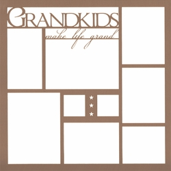 Grandkids Make Life Grand 12 x 12 Overlay Laser Die Cut