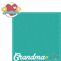 Grandma Grandpa: Spoiled By Grandma  2 Piece Laser Die Cut Kit